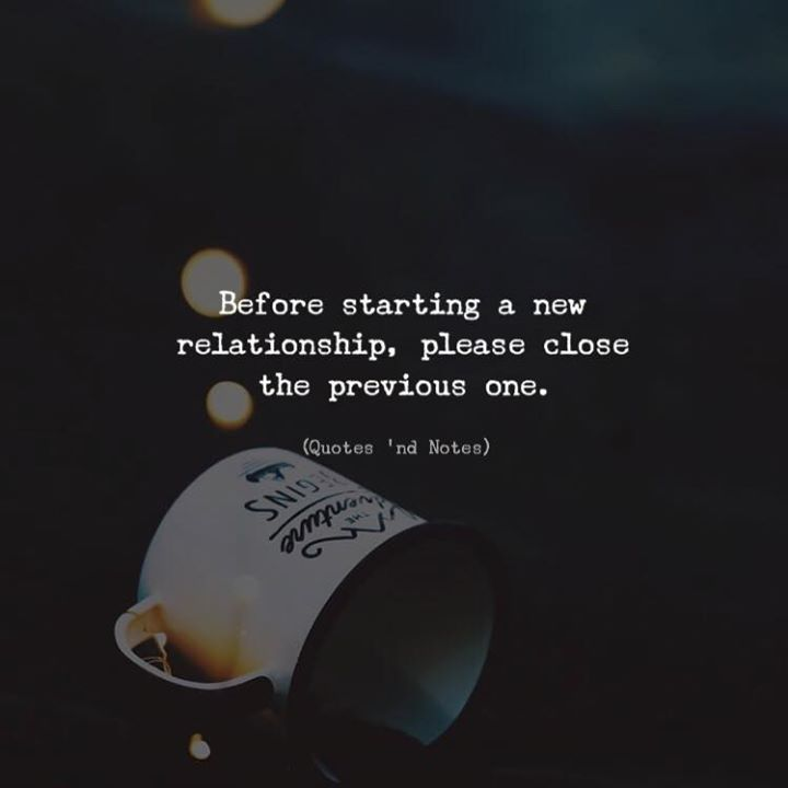 LIFE QUOTES : Before starting a new relationship, please ...