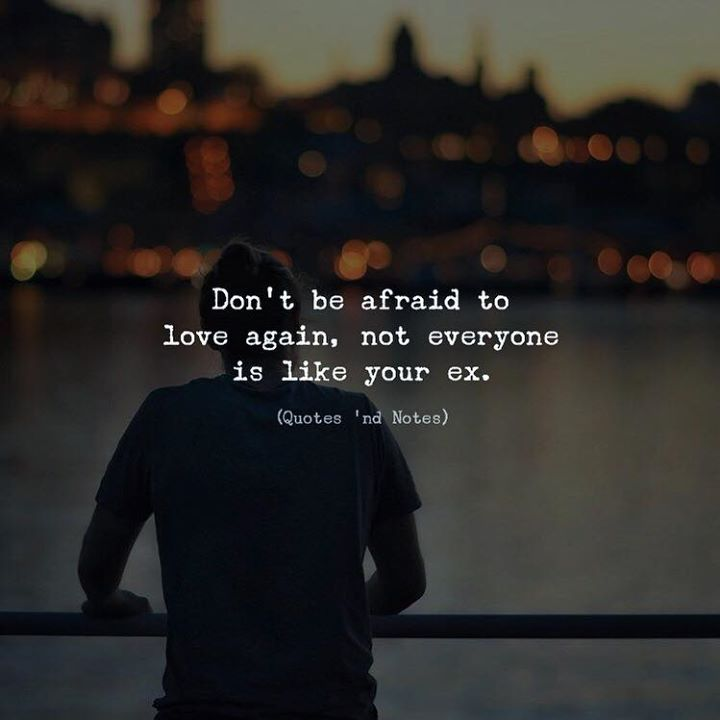LIFE QUOTES : Don't Be Afraid To Love Again, Not Everyone