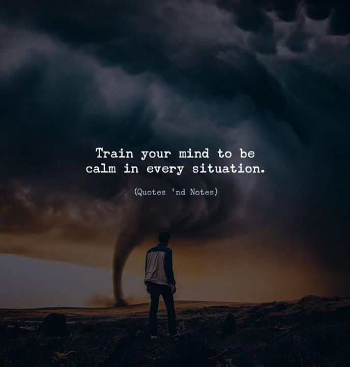LIFE QUOTES : Train Your Mind To Be Calm In Every