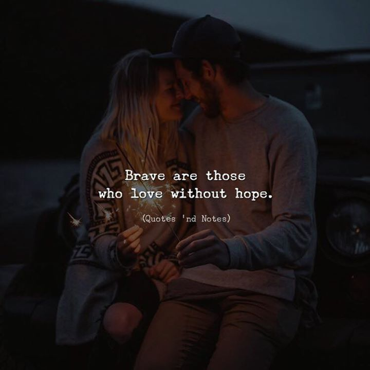 Brave Quotes Fair Life Quotes  Brave Are Those Who Love Without Hopevia Top