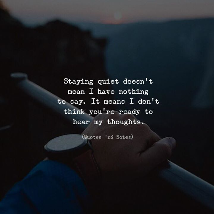 LIFE QUOTES : Staying Quiet Doesn't Mean I Have Nothing To