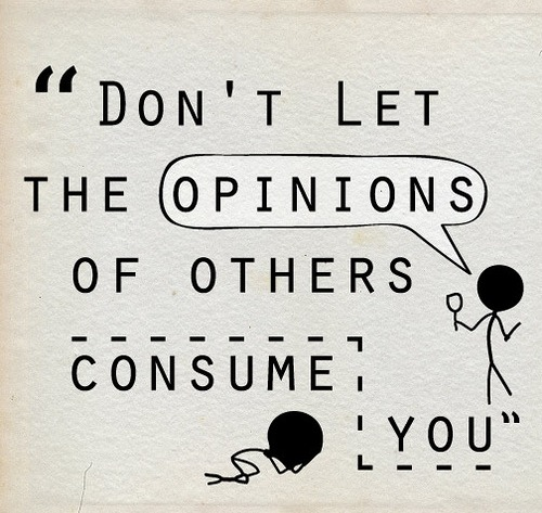 Life Quotes Dont Let The Opinions Of Others Consume You Top