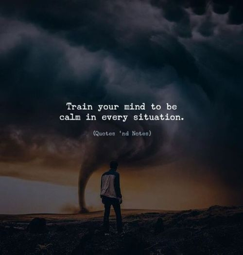 Life Quotes Train Your Mind To Be Calm In Every Situation Via