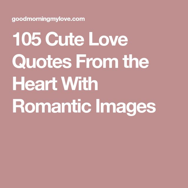 20 Sweet Love Quotes Sayings And Images: Love Quote And Saying : 105 Cute Love Quotes From The