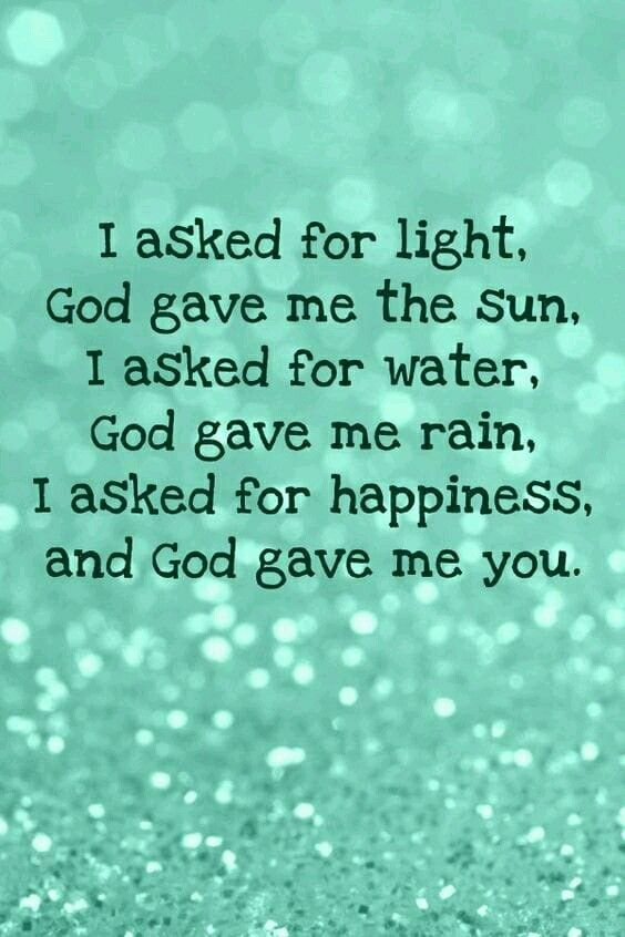 love quote and saying i asked for happiness god gave me you