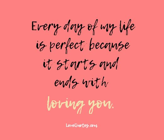 "Love Quote Of The Day Amazing Quotes About Love  Love Quote Idea  ""every Day Of My Life Is"