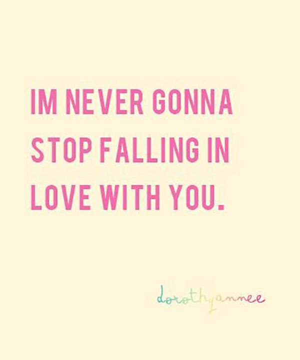 Quotes About Love : Love Quote Idea U2013 U201cIu0027m Never Gonna Stop Falling In Love  With Youu201d {Courtesy U2026