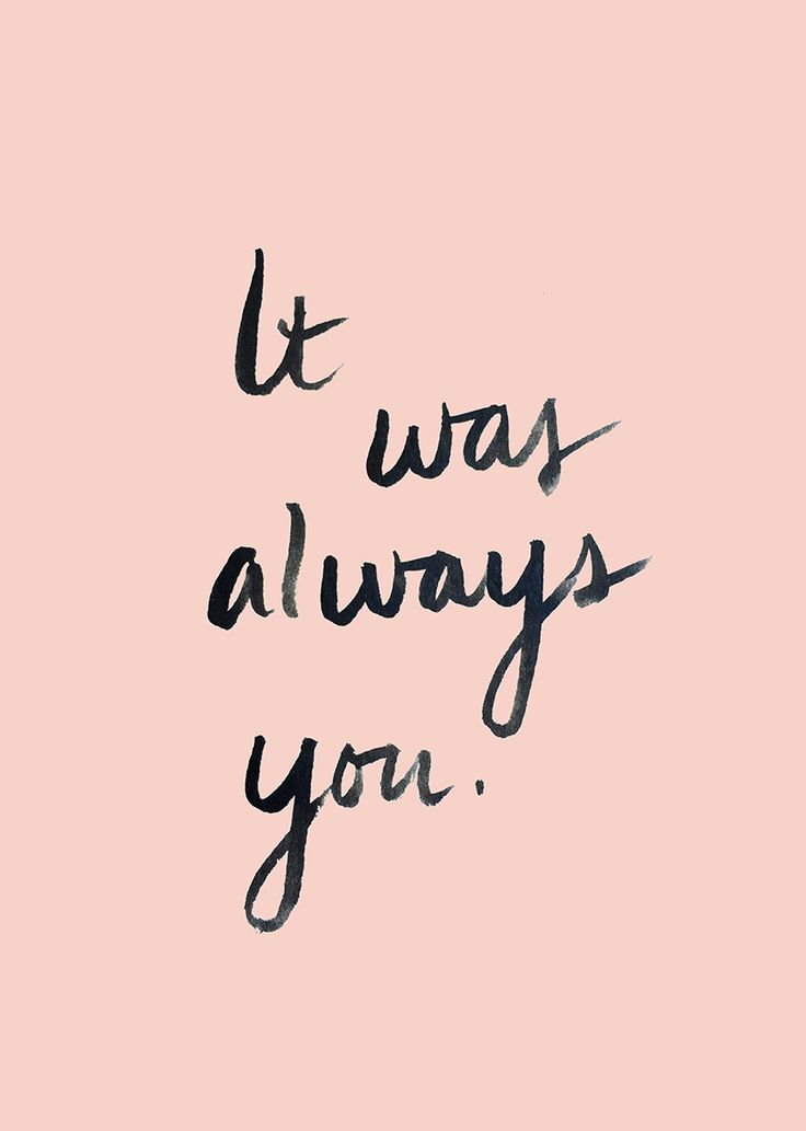 "Quote Custom Quotes About Love  Love Quote Idea  ""it Was Always You"