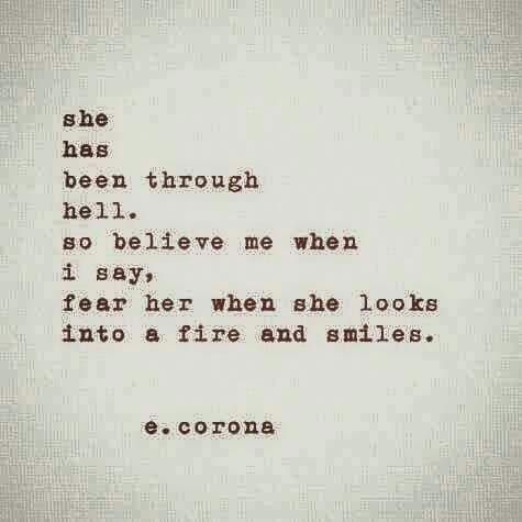 Quotes About Strength : look into the fire & smile - Top ...