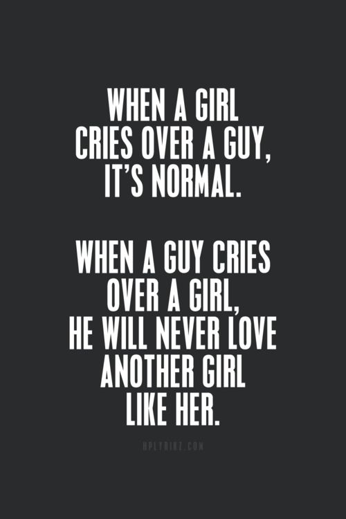 Quotes And Inspiration About Love When A Girl Cries Over A Guy
