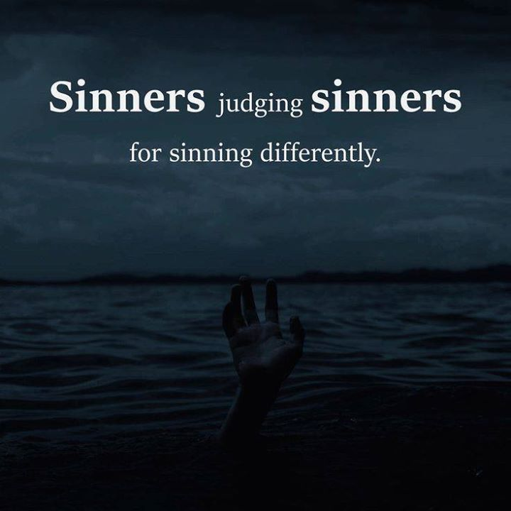 Quotes About Judging Life Quotes  Sinners Judging Sinners.—Via Httpift.tt2Ey7Hg4 .