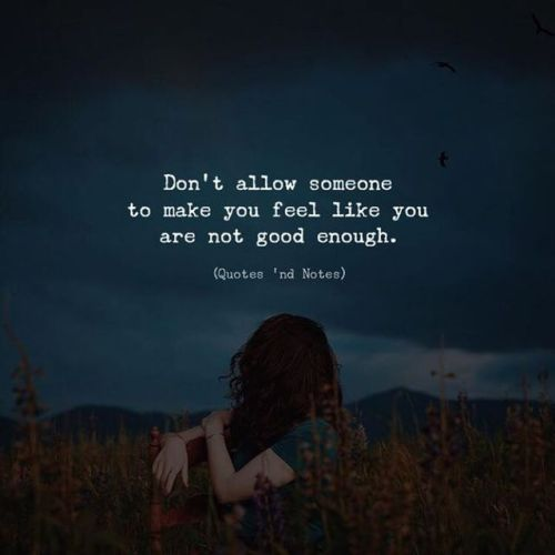 LIFE QUOTES : Don't Allow Someone To Make You Feel Like