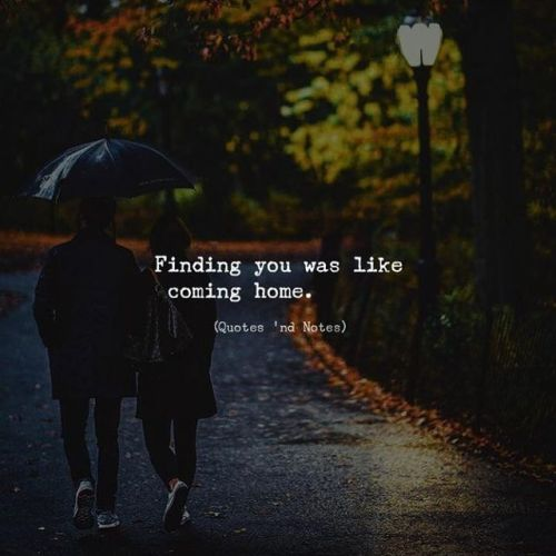 LIFE QUOTES : Finding You Was Like Coming Home. 📸 By