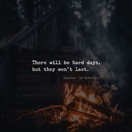 Life Quotes There Will Be Hard Days But They Wont Last F09f93b8 By Konsta Jpg Top Quotes Online Home Of Quotes Inspiration Best Of Quotes And Sayings From Around The Web
