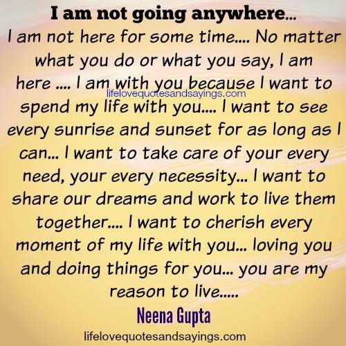 Love quote and saying : I am not going anywhere…I am not ...