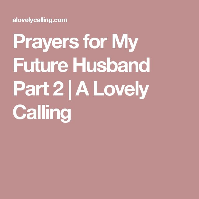 Love quote and saying : Prayers for My Future Husband Part 2 ...