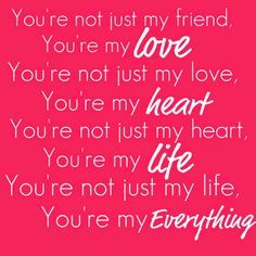 Love Quote And Saying You Are My Love My Heart My Life My