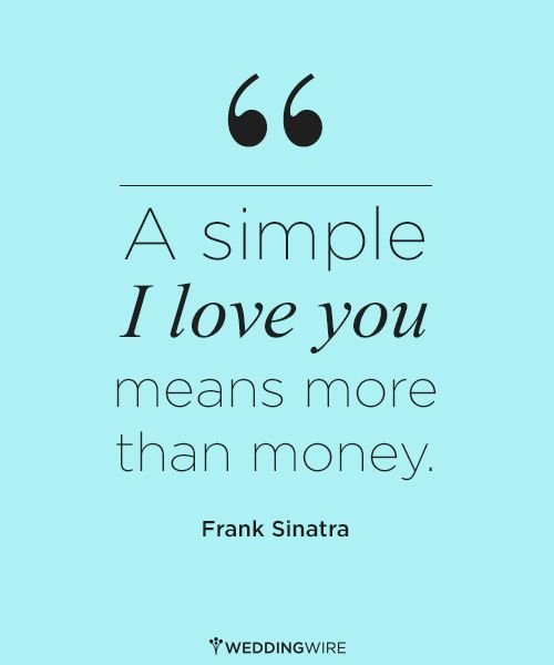 Quotes About Love : A Simple U201cI Love Youu201d Means More Than Money U2014  #FrankSinatra