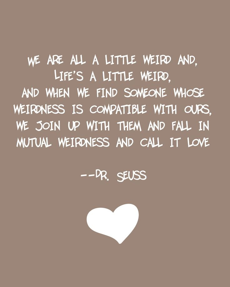 Dr Seuss Weird Love Quote Poster Awesome Quotes About Love  Drseuss Love Quote Courtesy Of Etsy  Top