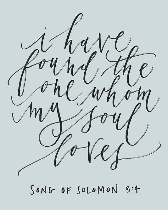 Quotes About Love I Have Found The One Whom My Soul Loves Song Of Solomon 3 4 Wedding Sign Id