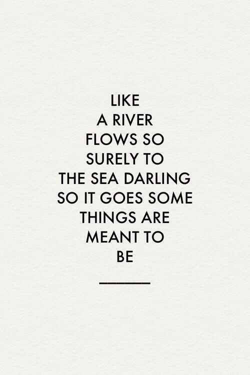 quotes-about-love-like-a-river-flows-so-surely-to-the-sea-darling-so