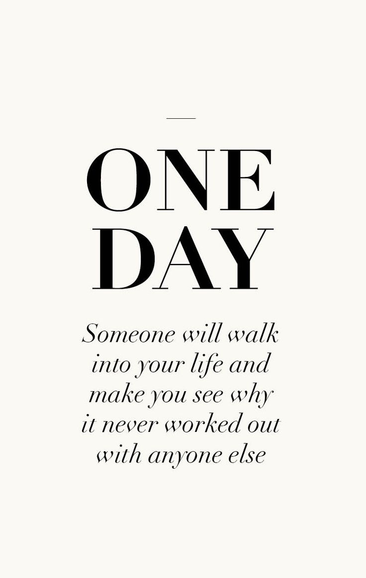 Quotes About Love One Day Someone Will Walk Into Your Life