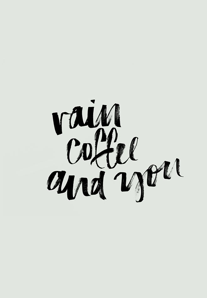 Quotes About Love : Rain, Coffee, And You.