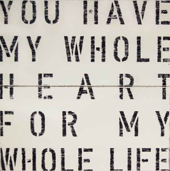 Quotes About Love You Have My Whole Heart For My Whole Life Top