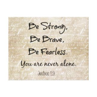 Quotes About Strength Be Strong Brave Fearless Bible Verse Quote