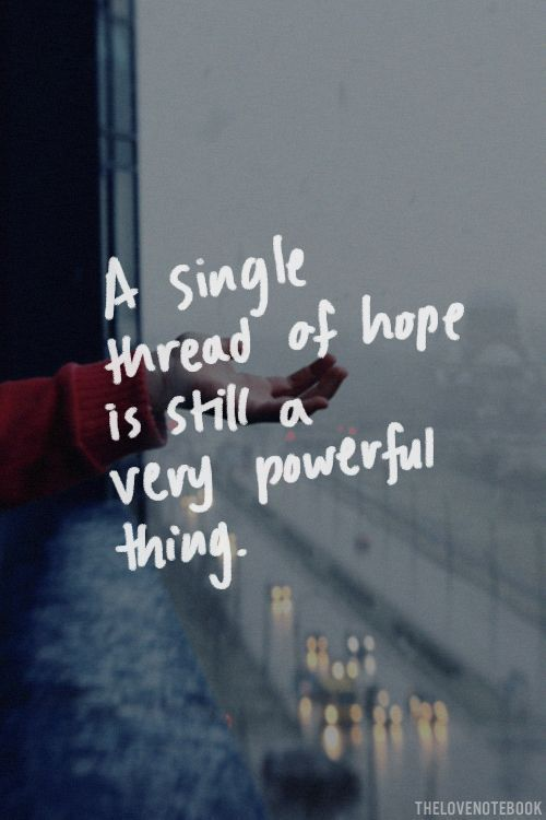 Quotes About Strength Hope Is The One Of The Strongest Thing In
