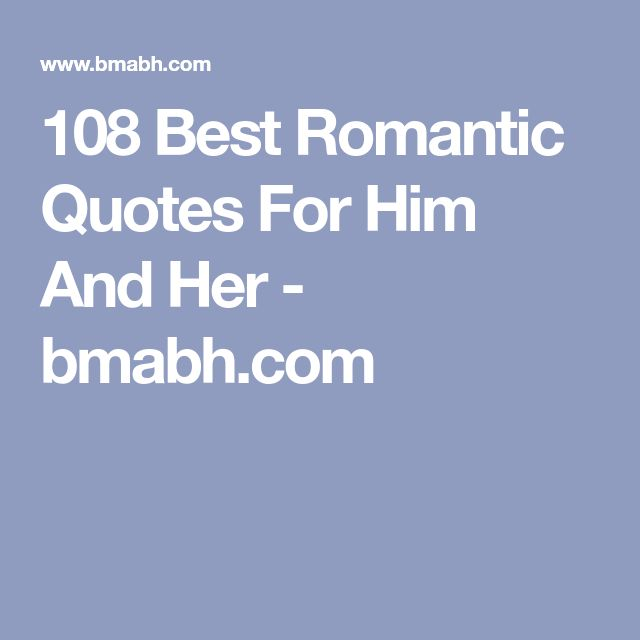Romantic Love Quotes For Her From Him: Quotes And Inspiration About Love : 108 Best Romantic