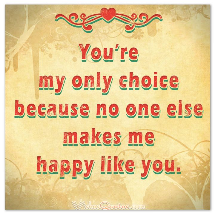 Quotes And Inspiration About Love Youre My Only Choice Because No