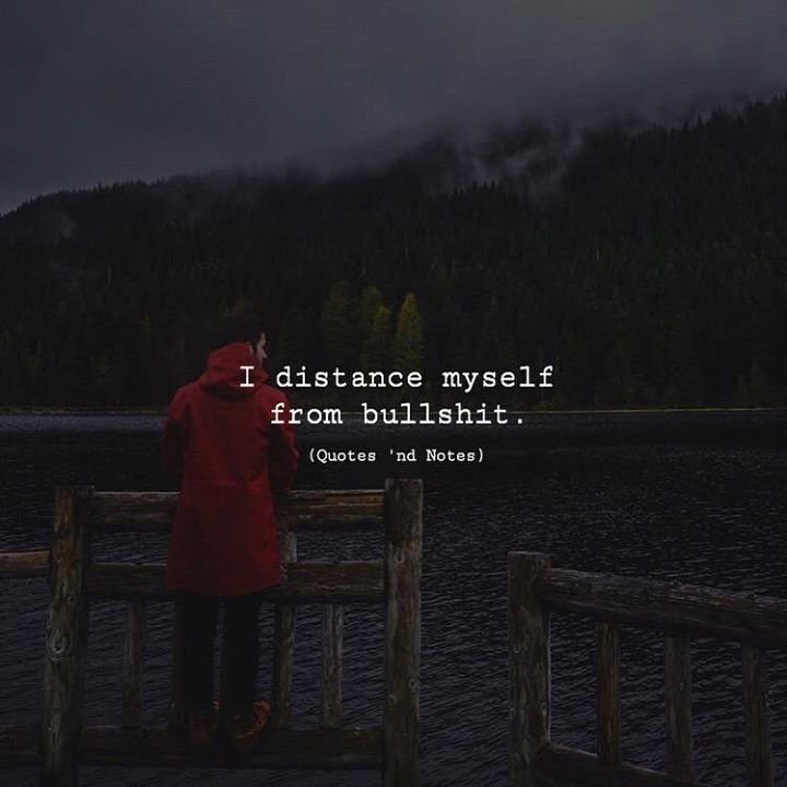 LIFE QUOTES : I distance myself from bullshit. —via http ...