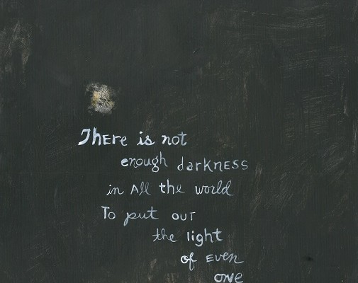 Life Quotes There Is Not Enough Darkness In All The World To Put