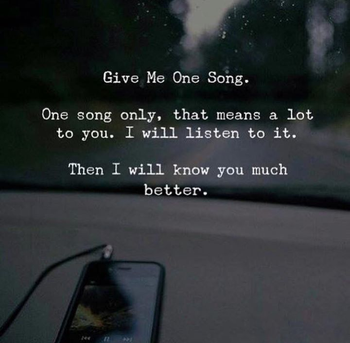 LIFE QUOTES : Give me one song. One song only. —via http ...