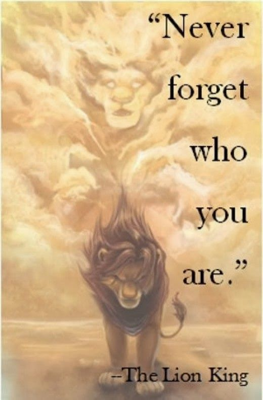 Celebrity Quotes Never Forget Who You Are The Lion King Movie
