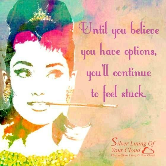 Celebrity Quotes Until You Believe You Have Options Youll