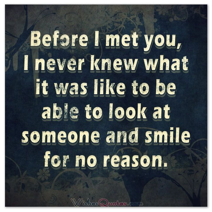 Quotes And Inspiration About Love Before I Met You I Never Knew