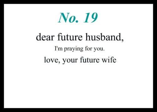 Love quote and saying : Love Notes To My Future Husband #19