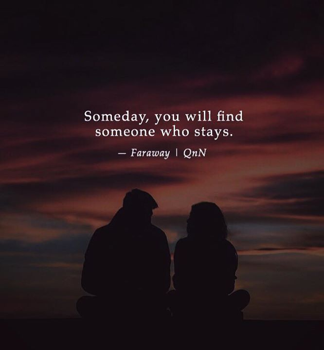 life quotes someday you will someone who stays faraway