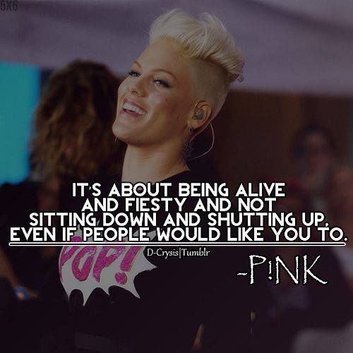 Celebrity Quotes: Inspiration from -Pink- ♥ ༺ß༻ - Top ...