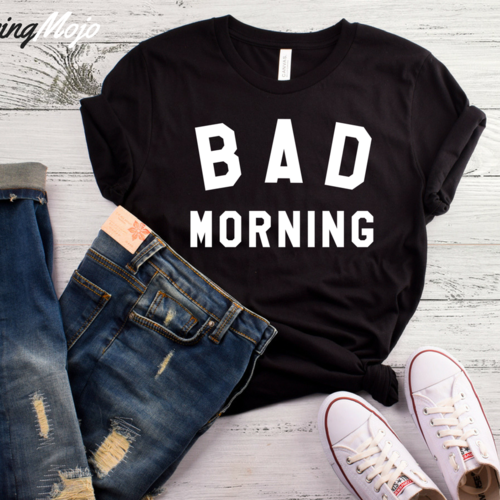 life quotes bad morning t shirt top quotes online home of
