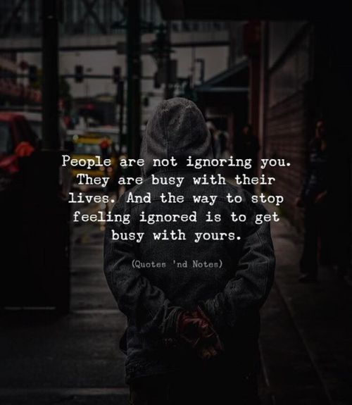 Get Here Quotes When Someone Ignores You - Paulcong