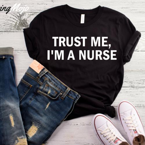 d0343541b LIFE QUOTES : Trust Me I'm A Nurse T-Shirt - Top Quotes Online ...