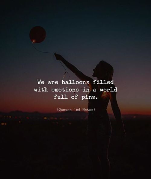 LIFE QUOTES : We Are Balloons Filled With Emotions In A
