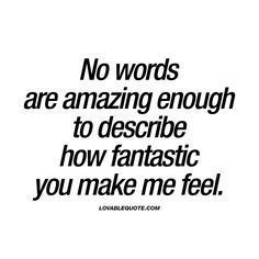 Love Quote And Saying No Words Are Amazing Enough To Describe How