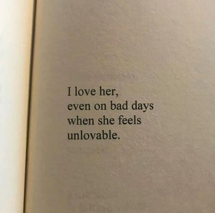 LIFE QUOTES : I love her, even on bad days.. —via https ...