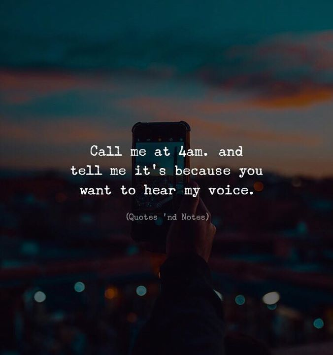 LIFE QUOTES : Call Me At 4 Am. And Tell Me It's Because
