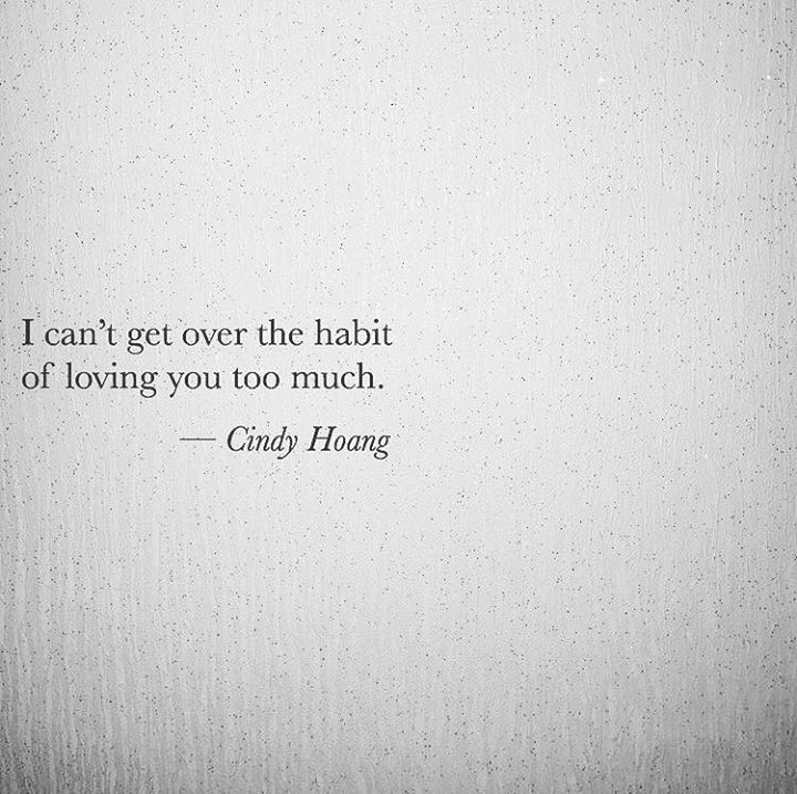 LIFE QUOTES : I can\'t get over the habit of loving you ...