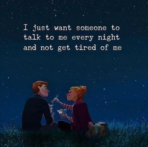 Life Quotes I Just Want Someone To Talk To Me Via Httpsift